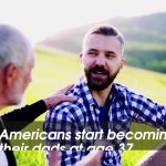 How Americans Are Turning Into Their Fathers