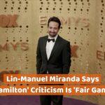 Lin-Manuel Miranda Comments On Critics