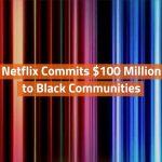 Netflix And Black Communities