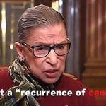Supreme Court Justice Ruth Bader Ginsburg Announces 'Recurrence Of Cancer'