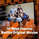 The Big Netflix Original Movies