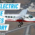 The largest electric aircraft in the world makes history with 28-minute long maiden flight
